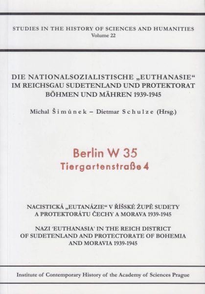 """Die nationalsozialistische """"Euthanasie"""" im Reichsgau Sudetenland und Protektorat Böhmen und Mähren 1939–1945"""