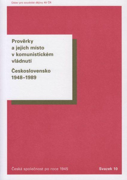 Prověrky a jejich místo vkomunistickém vládnutí. Československo 1948–1989
