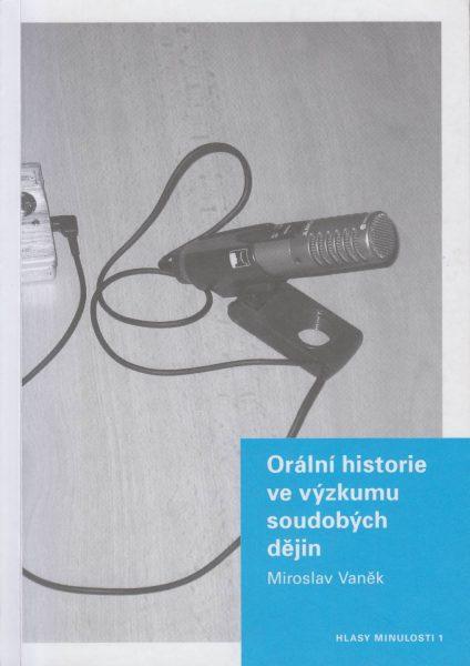 Orální historie ve výzkumu soudobých dějin