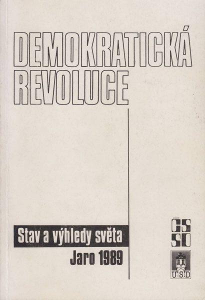 Demokratická revoluce. Stav a výhledy světa. Jaro 1989