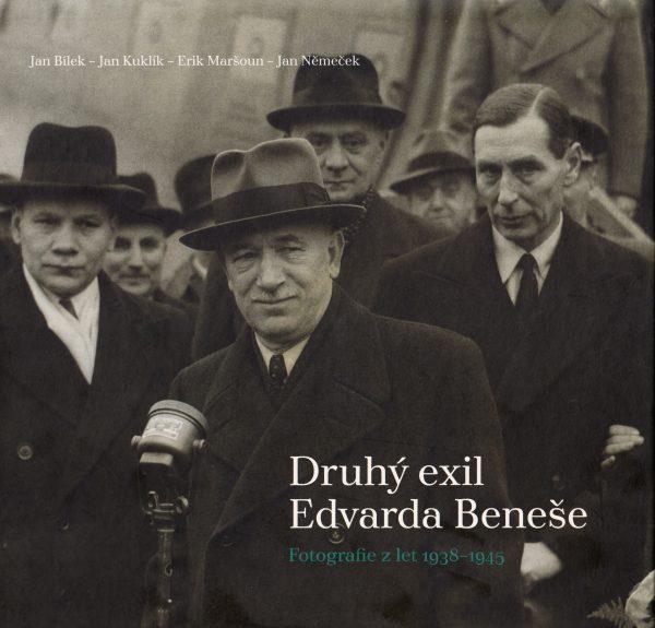 Druhý exil Edvarda Beneše : fotografie z let 1938-1945