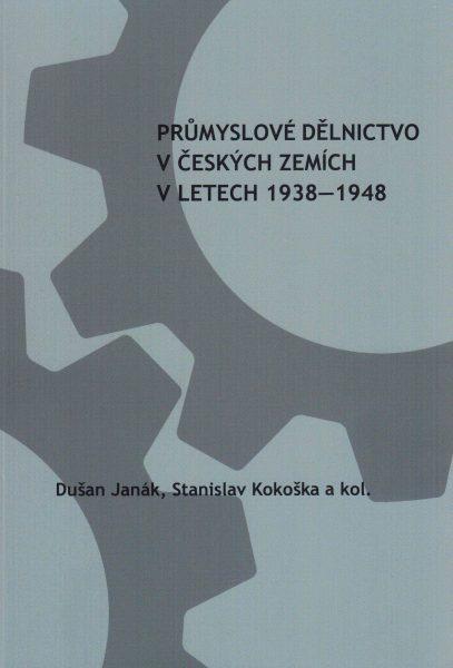 Průmyslové dělnictvo v českých zemích v letech 1938−1948