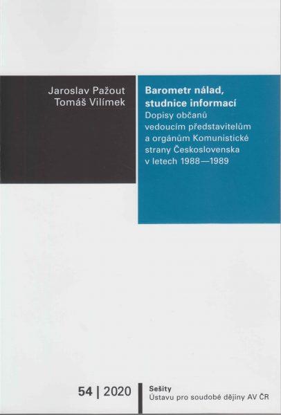 Barometr nálad, studnice informací. Dopisy občanů představitelům a orgánům Komunistické strany Československa v letech 1988–1989